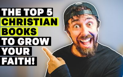 The top 5 Christian Books To Grow Your Faith